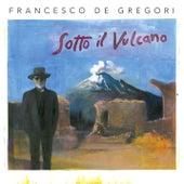 Sotto il Vulcano di Francesco de Gregori