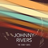 The Early Sides by Johnny Rivers
