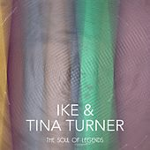 The Soul of Legends by Ike and Tina Turner