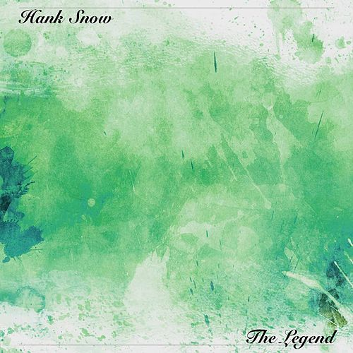 The Legend de Hank Snow