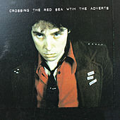 Crossing The Red Sea de The Adverts