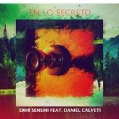 En Lo Secreto (Studio Version) [feat. Daniel Calveti] de Emir Sensini