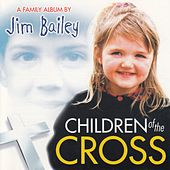 Children of the Cross: A Family Album by Jim Bailey