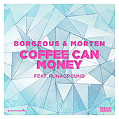 Coffee Can Money (feat. RUNAGROUND) by Borgeous