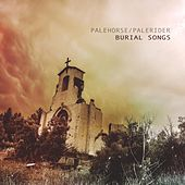 Burial Songs by Palehorse