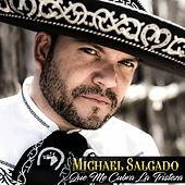 Que Me Cubra La Tristeza by Michael Salgado
