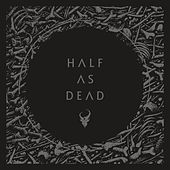 Half as Dead von Demon Hunter