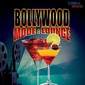 Bollywood Mode: Lounge by Various Artists