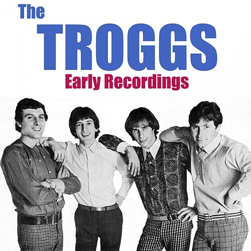 Early Recordings by The Troggs