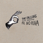 The Falling (Live Version) von Fil Bo Riva