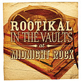 Rootikal in the Vaults At Midnight Rock by Various Artists