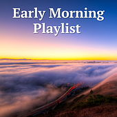 An Early Morning Playlist by Various Artists