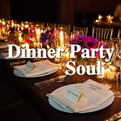 Dinner Party Soul by Various Artists