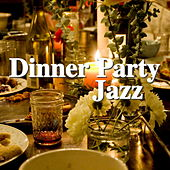 Dinner Party Jazz by Various Artists