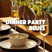 Dinner Party Blues de Various Artists