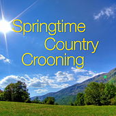 Springtime Country Crooning by Various Artists