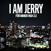 Für immer high 2.0 von I Am Jerry