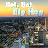 Hot, Hot Hip Hop by Various Artists