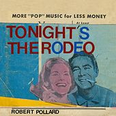 Tonight's the Rodeo de Robert Pollard