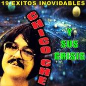 19 Exitos Inolvidables by Chico Che
