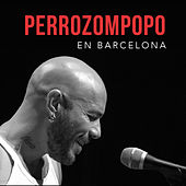 En Directo Desde Barcelona de Perrozompopo