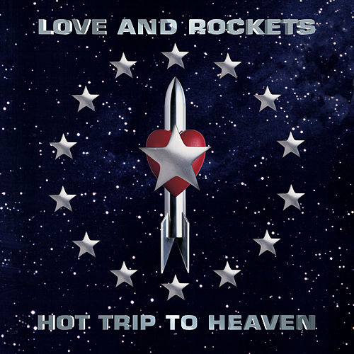 Hot Trip to Heaven by Love & Rockets