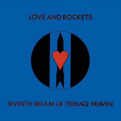 Seventh Dream of Teenage Heaven by Love & Rockets