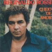 Cheio De Amor de Reginaldo Rossi