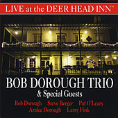 Bob Dorough Trio & Special Guests Live at the Deer Head Inn by Bob Dorough