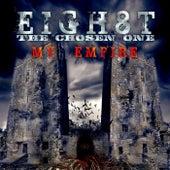 My Empire van Eigh8t the Chosen One