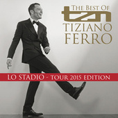 TZN -The Best Of Tiziano Ferro (Lo Stadio Tour 2015 Edition) de Tiziano Ferro