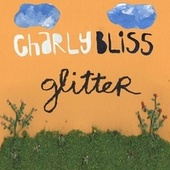 Glitter - Single by Charly Bliss