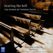 Bearing The Bell: The Hymns Of Thomas Tallis by Steve Elphick