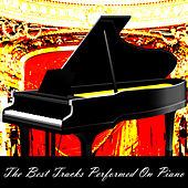 The Best Tracks Performed On Piano von Peaceful Piano