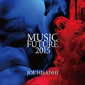 Joe Hisaishi Presents Music Future 2015 by Future Orchestra