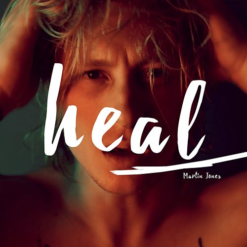 Heal by Martin Jones