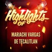 Highlights of Mariachi Vargas De Tecalitlan de Jose Alfredo Jimenez