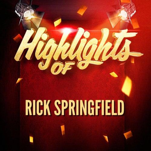Highlights of Rick Springfield by Rick Springfield