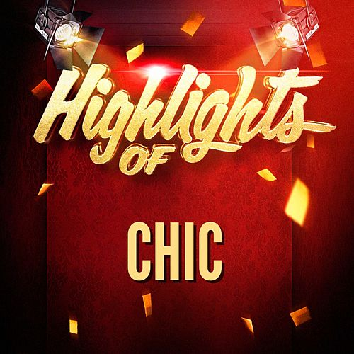 Highlights of Chic by Chic