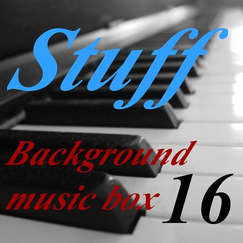 Background Music Box, Vol. 16 by Stuff