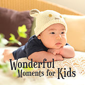 Wonderful Moments for Kids – Relaxation Music for Baby, Instrumental Songs for Listening, Tchaikovsky, Chopin by Baby Mozart Orchestra