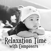Relaxation Time with Composers – Music for Baby, Easy Listening, Clear Mind, Songs for Kids, Chopin, Brahms by Lullabyes