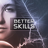 Better Skills – Educational Music for Study, Deep Focus, Easy Exam with Classical Music by Classical Music Songs