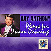 Ray Anthony Plays for Dream Dancing von Ray Anthony