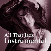 All That Jazz Instrumental – Mellow Piano, Instrumental Songs, Ambient Jazz Lounge, Relaxed Soft Piano von Instrumental