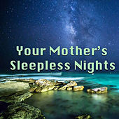 Your Mother's Sleepless Nights de Various Artists