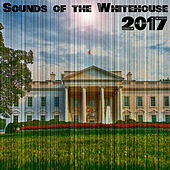 2017 Sounds of the Whitehouse von Various Artists
