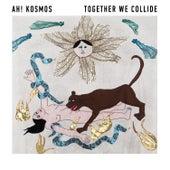 Together We Collide by Ah! Kosmos