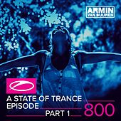 A State Of Trance Episode 800 (Part 1) by Various Artists