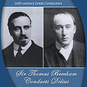 Sir Thomas Beecham Conducts Delius by Royal Philharmonic Orchestra, Sir Thomas Beecham, Frederick Delius